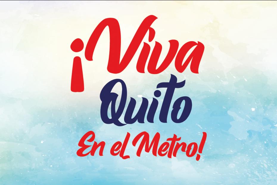 ¡Viva Quito en el Metro