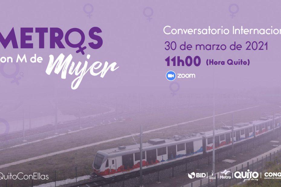 Metro de Quito, junto al BID y ConQuito presentará el 30 de marzo un conversatorio internacional con mujeres líderes vinculadas a la operación de metros.