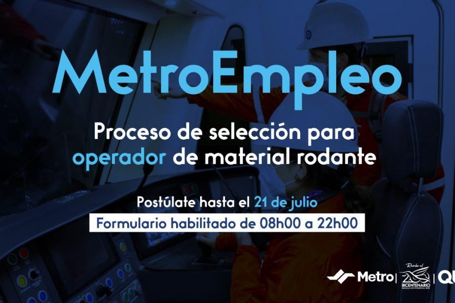 Del 15 al 21 de julio se habilitará la plataforma de postulaciones para operadores de material rodante para el Metro de Quito.